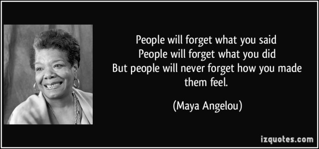 quote-people-will-forget-what-you-said-people-will-forget-what-you-did-but-people-will-never-forget-maya-angelou-207068